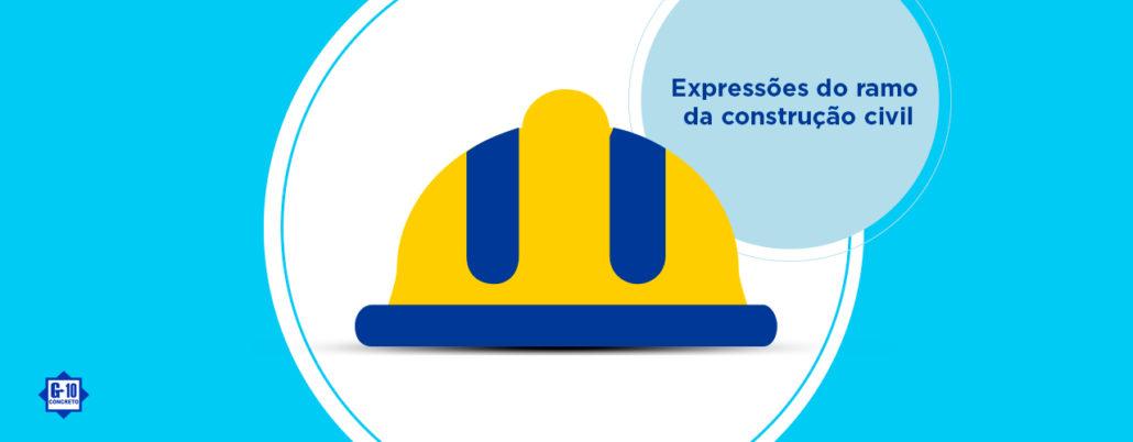Expressões do ramo da construção civil!